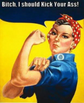Rosie Riveter parody Bitch Kick Your Ass